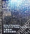 King of kowloon: the art of Tsang Tsou Choi libro