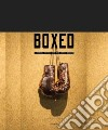 Boxed. A visual history and the art of boxing libro