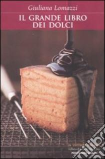 Il grande libro dei dolci libro di Lomazzi Giuliana