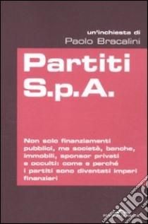 Partiti S.p.A. libro di Bracalini Paolo
