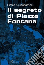 Il segreto di piazza fontana libro