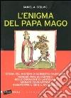 L'enigma del Papa mago libro