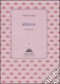 Stelle e altre prose libro di Lippi Andrea