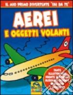 Aerei e oggetti volanti libro