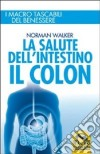 La salute dell'intestino. Il colon libro