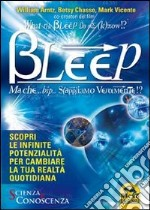 What the Bleep Do We Know!? Bleep. Ma che... bip... Sappiamo veramente!? libro