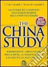 The China study. Lo studio più completo sull'alimentazione mai condotto finora libro