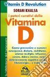 I poteri curativi della vitamina D. Vitamin D revolution libro