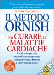 Il metodo Ornish per curare le malattie cardiache libro di Ornish Dean