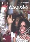 Ciao Michael. Il saluto dei fan al re del pop libro