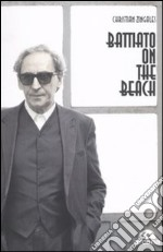 Battiato on the beach libro di Zingales Christian