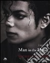 Man in the music. La vita creativa di Michael Jackson