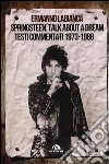 Springsteen. Talk about a dream. Testi commentati 1973-1988 libro di Labianca Ermanno