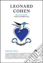 Leonard Cohen. Hallelujah. Testi commentati libro