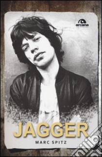 Jagger libro di Spitz Marc