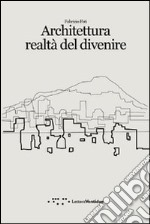 Architettura realt del divenire libro di Foti Fabrizio