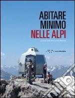 Abitare minimo nelle Alpi libro