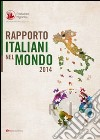 Rapporto italiani nel mondo 2014