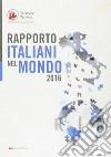 Rapporto italiani nel mondo 2016 libro