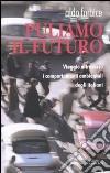 Puliamo il futuro. Viaggio attraverso i comportamenti ambientali degli italiani libro