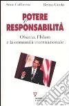 Potere e responsabilità. Obama, l'Islam e la comunità internazionale libro