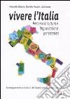 Vivere l'Italia. Percorso di cultura e lingua italiana per stranieri libro