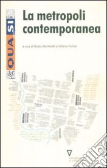 La metropoli contemporanea libro di Martinotti G. (cur.); Forbici S. (cur.)