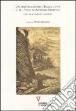 Un best-seller per l'Italia unita. «Il Bel Paese» di Antonio Stoppani con documenti annessi libro