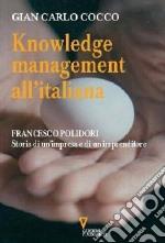Knowledge management all'italiana. Francesco Polidori: storia di un'impresa e di un imprenditore