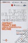 Il primato del contratto e il Welfare chimico-farmaceutico. Ediz. italiana e inglese libro
