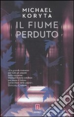 Il fiume perduto libro di Koryta Michael