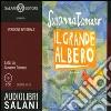 Il grande albero. Audiolibro. 2 CD Audio. Ediz. integrale libro
