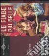 Le Fiabe pi� belle. Audiolibro. 2 CD Audio