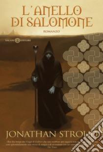 L'anello di Salomone. Trilogia di Bartimeus libro di Stroud Jonathan