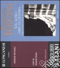Un altro giro di giostra. Ediz. integrale. Audiolibro. 18 CD Audio  di Terzani Tiziano
