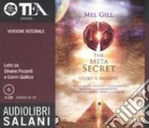 The meta secret. Ediz. integrale. Audiolibro. 6 CD Audio  di Gill Mel