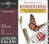 Reinventarsi. La tua seconda opportunità per una nuova vita. Audiolibro. 3 CD Audio. Ediz. integrale libro
