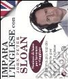 Impara l'inglese con John Peter Sloan. Nozioni di base per lavorare e viaggiare. Audiolibro. 2 CD Audio