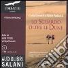 Lo sguardo oltre le dune. Ediz. integrale. Audiolibro. 7 CD Audio