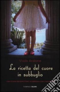 La ricetta del cuore in subbuglio libro di Ardone Viola
