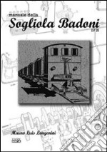 Manuale della Sogliola Badoni IV N libro di Longarini Mauro L.