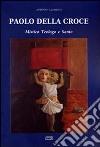 Paolo della Croce. Mistico, teologo e santo libro
