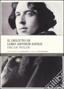 Il delitto di lord Arthur Savile libro di Wilde Oscar