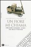 Un fiore mi chiama. I bambini. I grandi nemici del Reich tedesco. Processo Eichmann. Vol. 2 libro