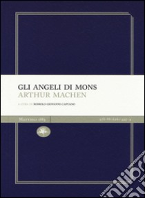 Gli angeli di Mons libro di Machen Arthur