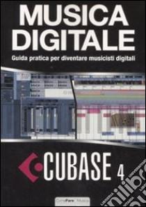 Cubase 4. Musica digitale. Guida pratica per diventare musicisti digitali. Con CD-ROM libro di Fracas Fabio