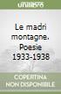 Le madri montagne. Poesie 1933-1938
