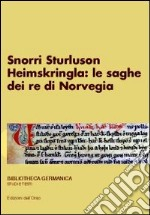 Snorri Sturluson. Heimskringla: le saghe dei re di Norvegia libro