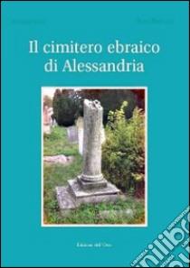 Il cimitero ebraico di Alessandria libro di Ugo Carmen - Perosino Aldo