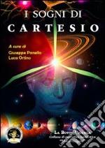 I sogni di Cartesio. Storie fantastiche di filosofie libro